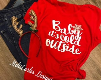 Baby It's Cold Outside | Winter Tee | Christmas T-Shirt | Hoilday Shirt | Women's Fall Shirt | Ugly Sweater | Christmas Tee | Christmas gift