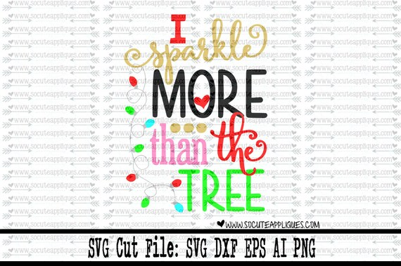 Christmas Svg Cutting File I Sparkle More Than The Tree