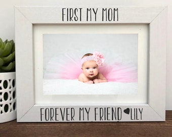 First my mom Forever my mom Picture Frame, Gift for Mom, Picture Frame Gift, Gift Idea for Mom, Christmas gift for mom