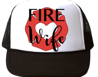 Fire Wife Hat, Fire Wife Trucker Hat, Fire Wife, Firefighter Wife Hat, Firefighter Wife Trucker Hat