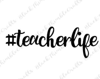 Hashtag teacherlife svg, teacher svg, teacherlife svg, educator svg, Back to School svg, Cricut Cut File, Clip Art, teaching svg, school svg