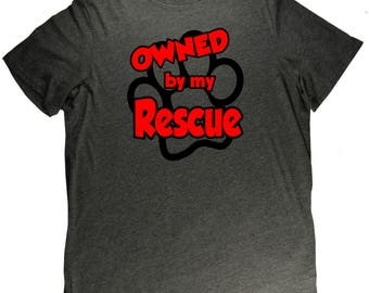 Owned By My Rescue Funny Adopted Dog Pet Lovers T Shirt