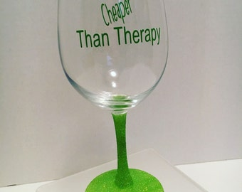 Wine is cheaper than therapy glitter wine glass