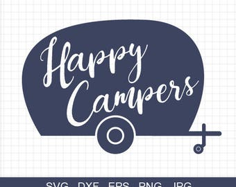 Happy Campers Svg Camper Traveler Cut Files For Silhouette Cricut Dxf Jpg Png Eps