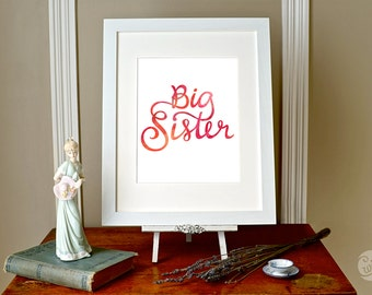 Digital File - Big Sister handlettered 8x10, nursery room, girls room, pink watercolor, instant download, hand drawn