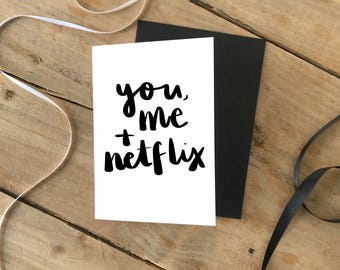 You, Me & Netflix Card, Quote, Anniversary, Wedding, Love, Brush Lettering, Greetings Card, Romantic,