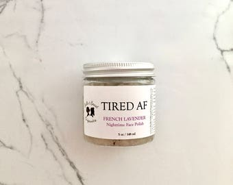 Tired AF | French Lavender | Nighttime Face Polish | Sugar Scrub | Scrub for Face | Sugar Face Scrub | Organic Scrub | Gifts for Her | Vegan