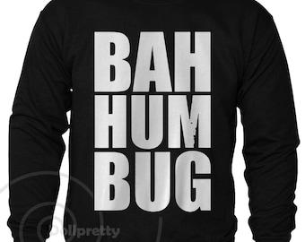 Mens womens BAH HUM Bug Scrooge CHRISTMAS Sweatshirt Sweater Jumper