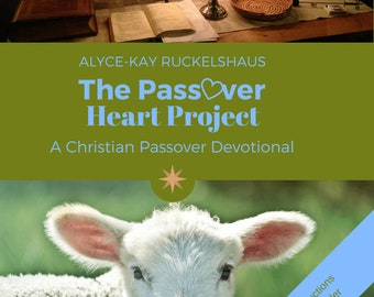 Passover Heart Project.  Christian Devotional. Lord's Supper. Communion. Footwashing. Easter. Family Devotions. Sunday School. Bible Study.