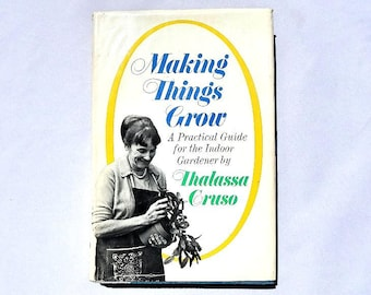 Making Things Grow by Thalassa Cruso Vintage Hardcover Book 1969 First Edition