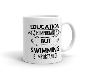 Swimmer Coffee Mug, Education Is Important But Swimming Is Importanter