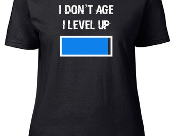 I Don't Age. I Level Up. Gaming. Ladies semi-fitted t-shirt.