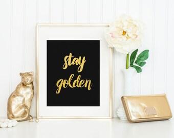 Stay Golden Print / Gold Foil Print / Motivational Print / Encouraging Print / Gold Foil Quote Print / ACTUAL FOIL / Gold Foil Wall Art