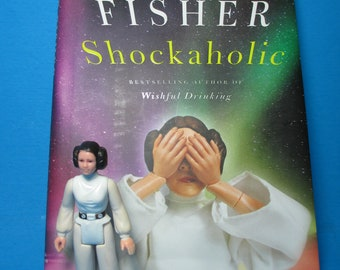 Princess Leia Original 1977 Star Wars Figure with bonus Carrie Fisher Book SHOCKAHOLIC- Hardcover Ist Edition 2011