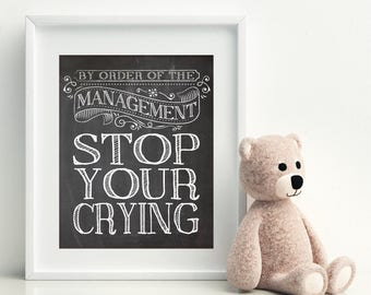 STOP YOUR CRYING - Kids art, Kids room decor, teen room decor, tween room decor, playroom prints, playroom decor, funny house rules