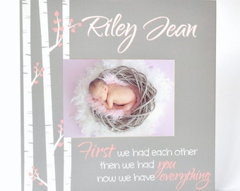 """Personalized Newborn Picture Frame for 5""""x7"""" Baby Photo Frame Overall Size 12""""x12"""" First we had each other now we have everything"""