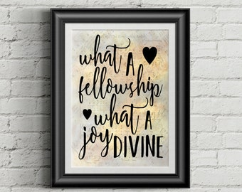 What A Fellowship, What A Joy Divine Digital Hymn Print
