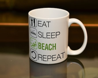 EAT SLEEP Beach Repeat Sublimation Printed Mug. Holiday Birthday Gift Personalise and Add a Name or Message and Text Style