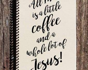 A Little Coffee and a Whole Lot of Jesus Notebook - Coffee Journal - Coffee Lovers Gift - Journal - Notebook - Diary - Coffee Gift
