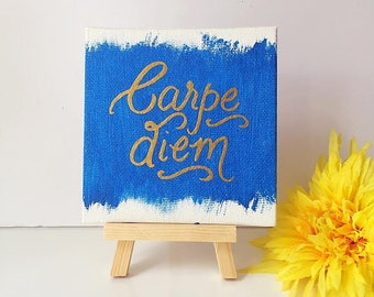 "Carpe Diem (Seize the Day): 4""x4"" Canvas Art - Handlettered Quote"