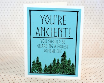 Handmade Greeting Card - Cut out Trees - You're Ancient You should be guarding a forest somewhere - Blank inside - Birthday Card- Nerdy Card