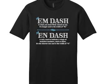 Em Dash En Dash Usage Shirt English Teacher Mens Grammar Shirt Gifts for Teachers Cool Funny T Shirt Womens Shirt Nerdy Gift Witty Shirt