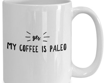 Yes my coffee is paleo great gift for cavemen diet eaters