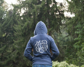 Typography Hoodie, live slow hooded zip up sweat shirt, blue sweatshirt hand lettered quote shirt, unisex screen printed hoodie nature lover