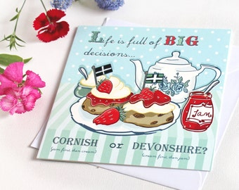 Cream Tea Card  - Cream Tea Greetings Card - Big Decisions, Cornish or Devonshire? - Funny Card - Birthday Card - Friendship Card