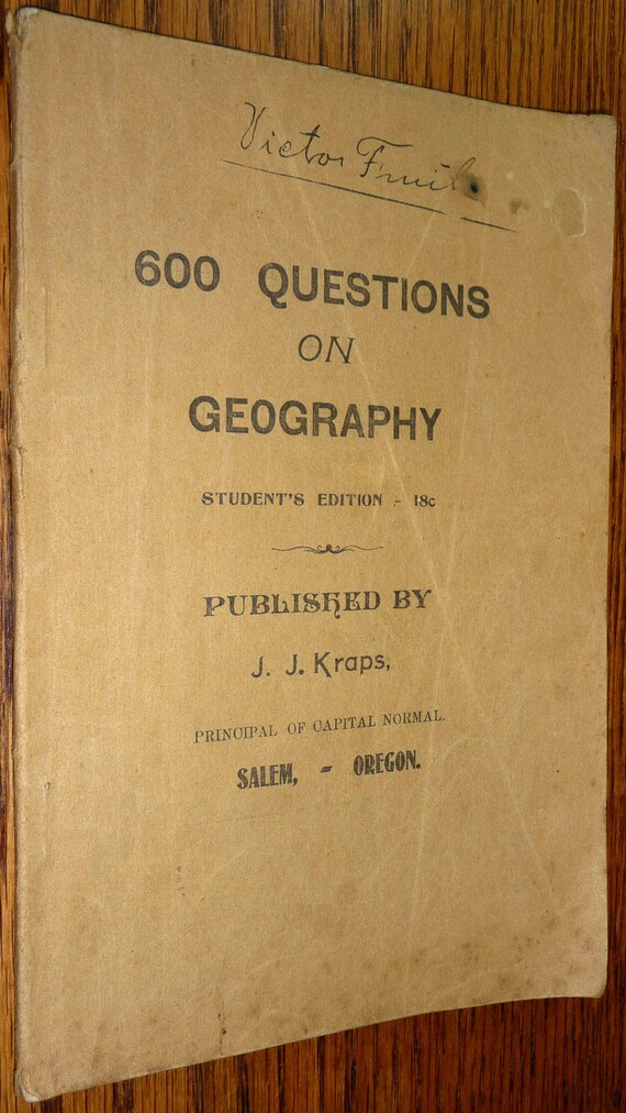 600 Questions on Geography by J.J. Kraps 1909 Salem OR Teaching Education Instruction Capital Normal School