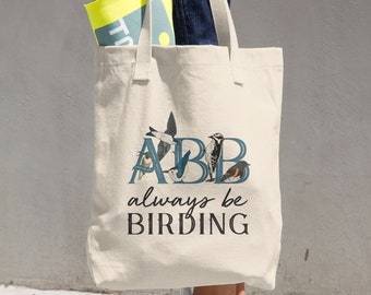 ABB: Always Be Birding Canvas Tote Made in the USA