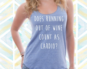 Does Running Out Of Wine Count As Cardio Tank / Funny Wine Tank / Gift For Wine Lovers / Running Tank / Cute Workout Tank