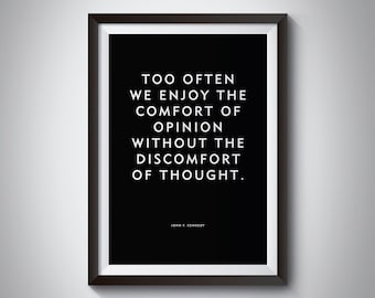 """Home Decor Print Wall Art Word Art """"Too often we enjoy the comfort of opinion without the discomfort of thought."""" John F Kennedy quote JFK"""