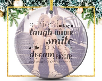 Personalized Friendship Ornament, Best Friend Photo Ornament - Laugh a Little Louder, personalized Gift for Friends and BFF // C-P14-OR XX9