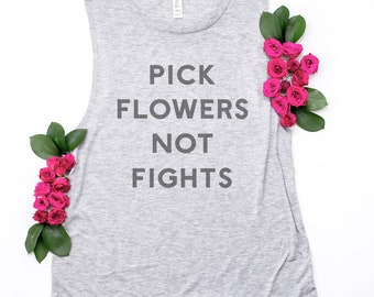 Pick Flowers Not Fights Tank Top