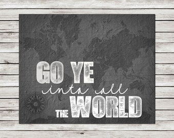Go Ye Into All the World  ~ Printable ~ 8x10