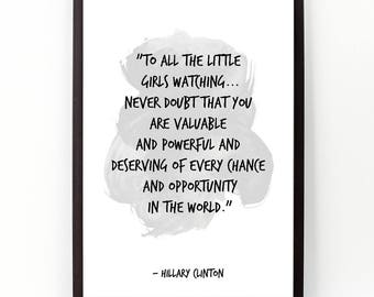 To all the little girls (...), Hillary Clinton, Watercolor Quote, Feminist print, Feminist Wall art, Motivational, Inspirational quote,