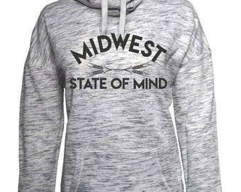 Midwest state of mind cowl neck sweatshirt