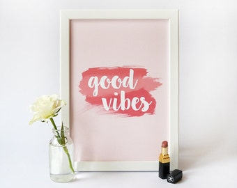 Good Vibes Inspirational Quote Print · Minimal Art Print · Typography Print · Pink Watercolour Print Poster · Good Vibes Print