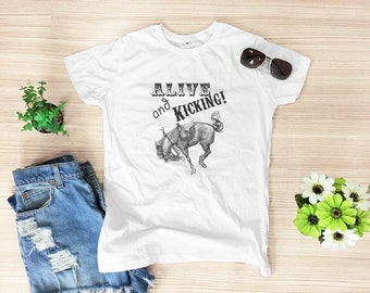 Alive and Kicking Bronco Horse shirt funny top hipster tshirt cute tee funny tshirt tumblr top cool top cute shirt women top size S M