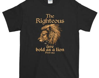 The Righteous Are Bold As A Lion Short Sleeve T-Shirt