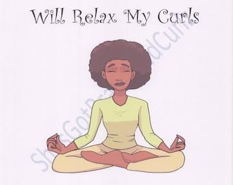 I Pray Meditation Will Relax My Curls