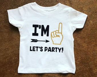 I'm One Let's Party | Im One Lets Party | 1st Birthday | First Birthday Shirt | 1st Birthday Outfit | Baby 1st Birthday | First Birthday