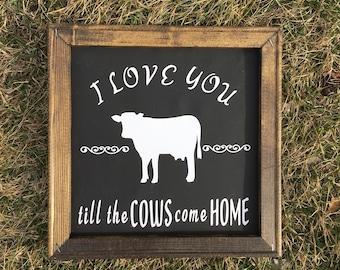 Farmhouse Canvas Sign - I Love You till the Cows come Home