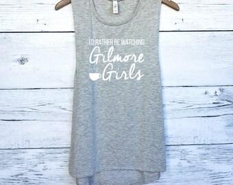 I'd Rather Be Watching Gilmore Girls Muscle Tee Tank Top - Lukes Diner - Lorelai Rory Lane Sookie Emily Paris