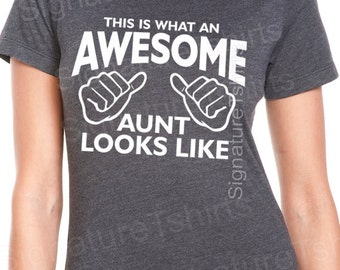 Awesome Aunt T-shirt womens tshirt Gift for Auntie shirt aunt to be T shirt This is what an Awesome Aunt Looks like tshirt baby announcement