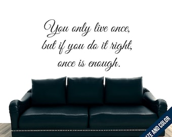 You Only Live Once... Wall Decal - YOLO Sticker - Free Shipping