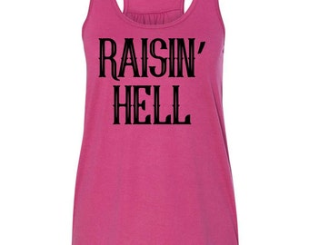 Raisin' Hell Flowy Tank Top Women's Flowy Tank Country Concert Tank