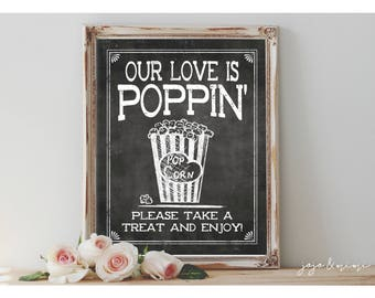 Instant 'Our Love is Poppin'' Printable 8x10, 11x14 Event Sign Wedding Party Rustic Chalkboard Sign