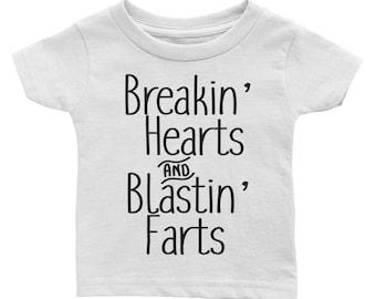 Breakin' Hearts and Blastin' Farts Infant Tee